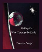 Finding Our Way Through the Dark PDF
