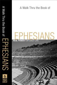 A Walk Thru the Book of Ephesians  Walk Thru the Bible Discussion Guides  PDF