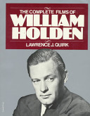 The Complete Films of William Holden