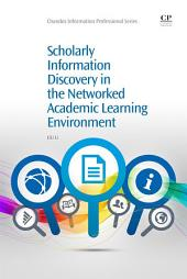 Scholarly Information Discovery in the Networked Academic Learning Environment