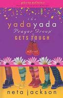 The Yada Yada Prayer Group Gets Tough PDF