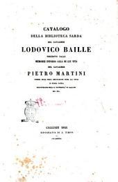 Catalogo della biblioteca sarda del cavaliere Lodovico Baille preceduto dalle memorie intorno alla di lui vita del cavaliere Pietro Martini