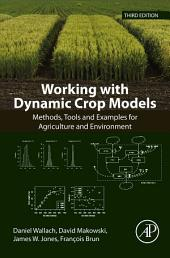 Working with Dynamic Crop Models: Methods, Tools and Examples for Agriculture and Environment, Edition 3