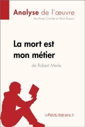 La mort est mon métier de Robert Merle (Analyse de l'oeuvre): Comprendre la littérature avec lePetitLittéraire.fr