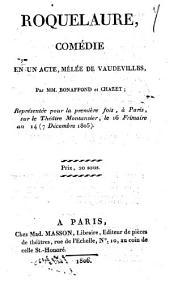 Roquelaure: comédie en un acte, mêlée de vaudevilles