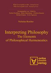 Interpreting Philosophy: The Elements of Philosophical Hermeneutics