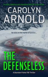 The Defenseless: (Brandon Fisher FBI Series Book 3)