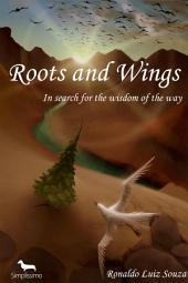 Roots and wings: In search for the wisdom of the way