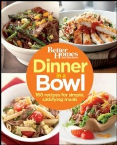 Better Homes and Gardens Dinner in a Bowl Book