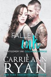 Fallen Ink: A Contemporary Romantic Suspense. A Montgomery Ink: Colorado Springs Romance