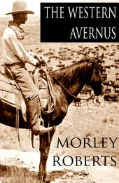 The Western Avernus: Three Years in the Frontier West