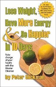 Lose Weight  Have More Energy   be Happier in 10 Days Book