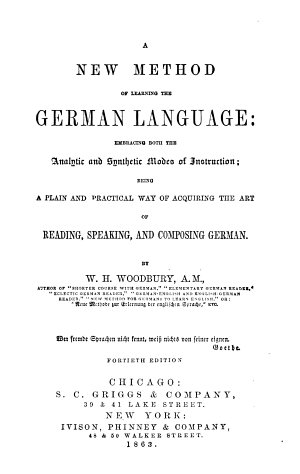 A New Method of Learning the German Language Embracing Both the Analytic and Synthetic Modes of Instruction