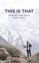 This Is That   Patanjali s Yoga Sutras Padas 1 and 2