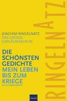 Ringelnatz  Die sch  nsten Gedichte   Mein Leben bis zum Kriege PDF
