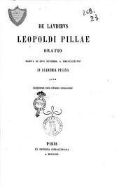De laudibus Leopoldi Pillae oratio habita 3. idus novembr. A. 1848 in Academia pisana quum disciplinarum studia sollemniter instaurarentur [Michael Ferruccius]