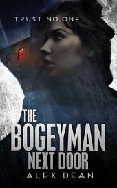 The Bogeyman Next Door: A Mystery Suspense Crime Thriller