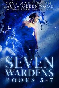 Seven Wardens Skye MacKinnon Laura Greenwood Contemporary Fantasy reverse harem