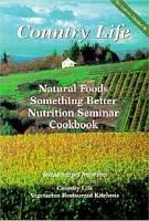 The Country Life Natural Foods Nutrition Seminar Cookbook PDF