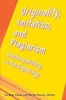 Originality  Imitation  and Plagiarism PDF