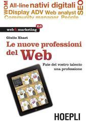 Le nuove professioni del web: Fate del vostro talento una professione
