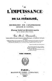 De l'impuissance et de la stérilité: ou recherches sur l'anaphrodisie distinguée de l'agénésie, Volume1