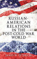 Russian American relations in the post Cold War world PDF