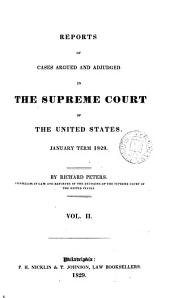 Reports of Cases Argued and Adjudged in the Supreme Court of the United States: January Term, 1828-January Term, 1843