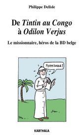 De Tintin au Congo à Odilon Verjus, le missionnaire, héros de la BD belge