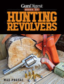 Gun Digest Book of Hunting Revolvers PDF