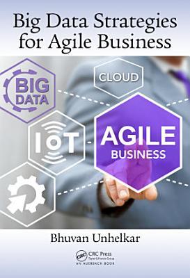 Big Data Strategies for Agile Business PDF