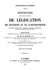 Répertoire méthodique et alphabétique de législation, de doctrine et de jurisprudence en matière de droit civil, commercial, criminel, administratif, de droit des gens et de droit public: Volume23