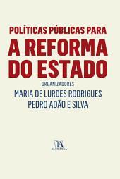 Políticas Públicas para a Reforma do Estado