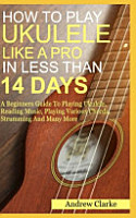 How to Play Ukulele Like a Pro in Less Than 14 Days PDF