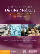 Koenig and Schultz's Disaster Medicine: Comprehensive Principles and Practices, Edition 2