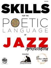 Skills for the Poetic Language of Jazz Improvisation: with School and Career Guidance
