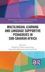 Multilingual Learning and Language Supportive Pedagogies in Sub-Saharan Africa