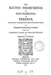 The Hauton timorumenos, or self-tormentor, of Terence, literally tr. [by T.A. Blyth].