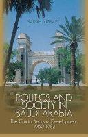 Politics and Society in Saudi Arabia PDF
