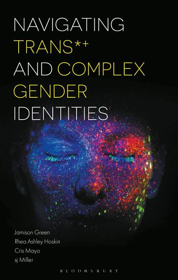 Navigating Trans and Complex Gender Identities PDF