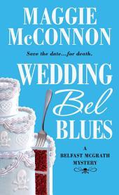 Wedding Bel Blues: A Belfast McGrath Mystery