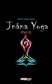 Jnana Yoga (Part II): The Yoga of Knowledge (Art of Living)