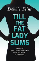 Till The Fat Lady Slims: Find out how Debbie broke free from the habits of a lifetime