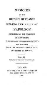 Memoirs of the history of France during the reign of Napoleon, dictated to gen. Gourgaud (to the count de Montholon).