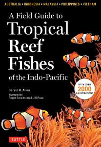 A Field Guide to Tropical Reef Fishes of the Indo Pacific PDF