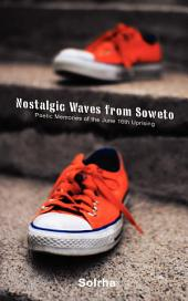 Nostalgic Waves from Soweto: Poetic Memories of the June 16th Uprising