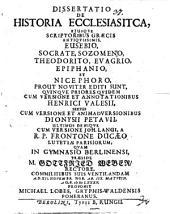 Diss. de historia ecclesiastica, eiusque scriptoribus graecis antiquissimis, Eusebio ...
