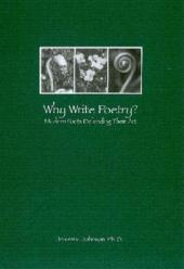 Why Write Poetry?: Modern Poets Defending Their Art