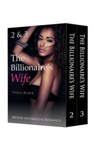 The Billionaire s Wife 2   3 Boxed Set  BWWM Interracial Romance  Book