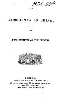 The Midshipman in China  Or  Recollections of the Chinese PDF